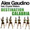 Destination Calabria_Alex Gaudino